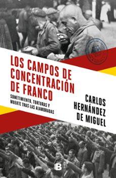 los campos de concentracion de franco-carlos hernandez de miguel-9788466664783