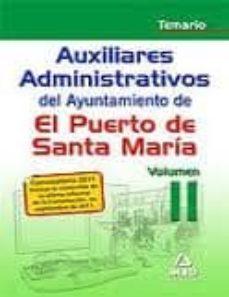 Costosdelaimpunidad.mx Auxiliares Administrativos Del Ayuntamiento De El Puerto De Santa Maria. Temario Vol. Ii Image