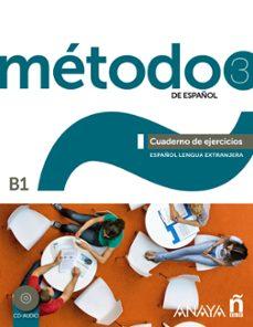 Descargar libros electrónicos para teléfonos móviles gratis METODO 3 DE ESPAÑOL: CUADERNO DE EJERCICIOS B1  de SARA ROBLES AVILA, FRANCISCA CARDENAS BERNAL, ANTONIO HIERRO MONTOSA