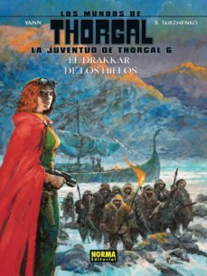 Descargas gratuitas de libros kindle para Android LOS MUNDOS DE THORGAL: LA JUVENTUD DE THORGAL 6: EL DRAKKAR DE LOS HIELOS