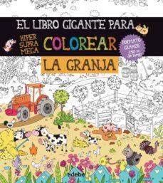 Inciertagloria.es El Libro Gigante Para Colorear. La Granja Image