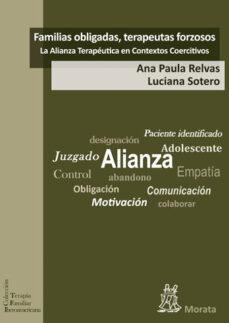 familias obligadas, terapeutas forzosos: la alianza terapeutica e n contextos coercitivos-ana paula relvas-9788471127983