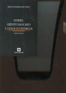 dinero, crédito bancario y ciclos económicos (6ª ed.) (rustica)-jesus huerta de soto-9788472096783