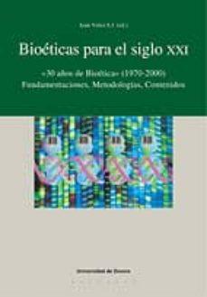 Asdmolveno.it Bioeticas Para El Siglo Xxi: 30 Años De Bioetica (1970-2000) Image