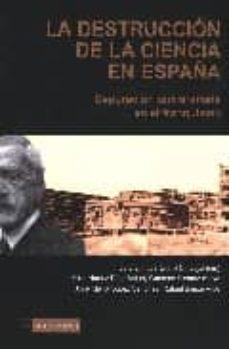 Debatecd.mx La Destruccion De La Ciencia En España. Depuracion Universitaria En El Franquismo Image