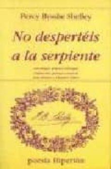 no desperteis a la serpiente: antologia poetica bilingüe (2ª ed.)-percy bysshe shelley-9788475173283
