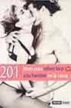 201 ideas para volver loco a tu hombre en la cama (2ª parte): com o multiplicar su placer y el tuyo (5ª ed)-tina robbins-9788475562483