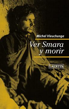 Libros descargar mp3 gratis VER SMARA Y MORIR 9788475849683 de MICHEL VIEUCHANGE in Spanish ePub MOBI iBook