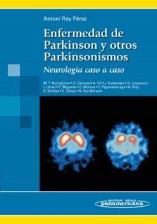 Descargas de libros electrónicos gratis para kindle ENFERMEDAD DE PARKINSON Y OTROS PARKINSONISMOS: NEUROLOGIA CASO A CASO