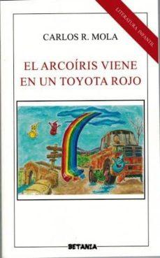 EL ARCOIRIS VIENE EN UN TOYOTA ROJO - CARLOS R MOLA | Triangledh.org