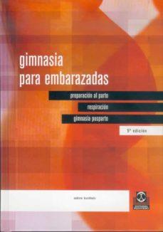Descargas gratuitas de ebooks en formato epub. GIMNASIA PARA EMBARAZADAS de SABINE BUCHHOLZ 9788480191883 PDB