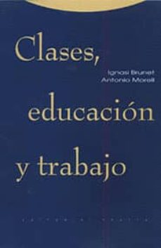 clases, educacion y trabajo-ignasi brunet-antonio morell-9788481642483