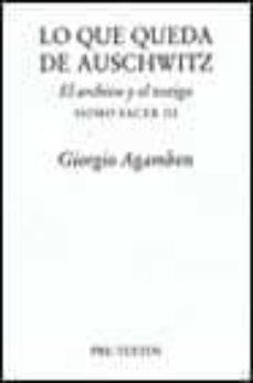 Bressoamisuradi.it Lo Que Queda De Auschwitz: El Archivo Y El Testigo Homo Sacer Iii Image