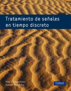 tratamiento de señales en tiempo discreto (3ª ed.)-alan v.oppenheim-ronald w.schafer-9788483227183
