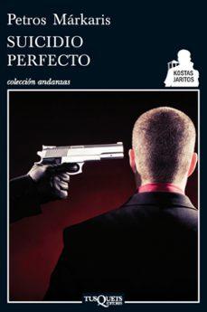 Descargar pdf y ebooks SUICIDIO PERFECTO de PETROS MARKARIS 9788483834183 PDB FB2 iBook in Spanish
