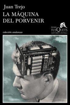 Dominio público descarga de libros electrónicos LA MAQUINA DEL PORVENIR de JUAN TREJO 9788483839683