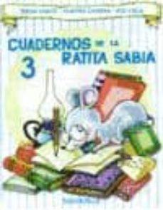 Descargas gratuitas de revistas de libros electrónicos CUADERNOS DE LA RATITA SABIA 3(MAYUSCULA) 9788484120483 de JOSEFINA CARRERA, TERESA SABATE RODIE (Literatura española) MOBI FB2 PDB