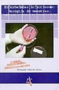 Descarga de libros online gratis ENFERMEDADES INFECCIOSAS: RECOGIDA DE MUESTRAS. ASPECTOS NOVEDOSO S EN BACTERIOLOGIA (6ª ED.)