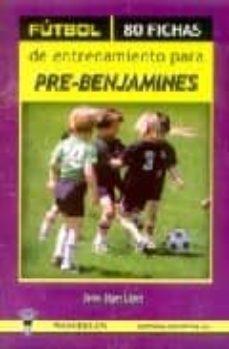 Milanostoriadiunarinascita.it Futbol: 80 Fichas De Entrenamiento Para Pre-benjamines Image
