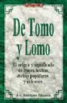 De Tomo Y Lomo El Origen Y Significado De Frases Hechos Dichos