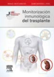 Descargar libros electrónicos en formato pdf gratis. MONITORIZACIÓN INMUNOLÓGICA DEL TRASPLANTE 9788490228883 de M. MURO AMADOR MOBI PDF en español