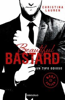 Descargar el libro de texto pdf BEAUTIFUL BASTARD: UN TIPO ODIOSO
