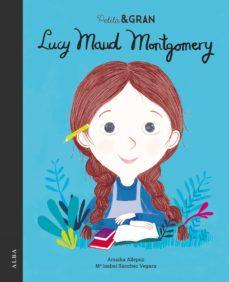 petita i gran lucy maud montgomery-mª isabel sanchez vegara-9788490655283