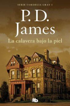 Descargando audiolibros a ipod LA CALAVERA BAJO LA PIEL (SERIE CORDELIA GRAY 2) 9788490709283 de P.D. JAMES ePub FB2 en español