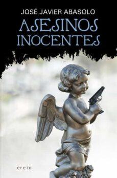 asesinos inocentes-jose javier abasolo-9788491092483