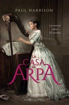 Descargar audiolibros gratis LA CASA DEL ARPA: LA MUERTE TIENE 47 SONIDOS 9788491642183 PDB CHM PDF de PAUL HARRISON (Spanish Edition)
