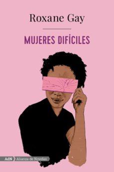 Descargar ebookee gratis MUJERES DIFÍCILES in Spanish de ROXANE GAY PDB 9788491814283
