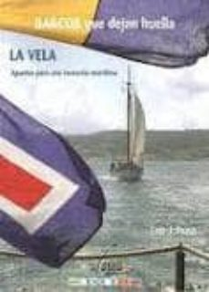 barcos que dejan huella: la vela. apuntes para una memoria mariti ma-j. pazos lino-9788493747183