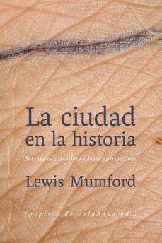 la ciudad en la historia-lewis mumford-9788493943783