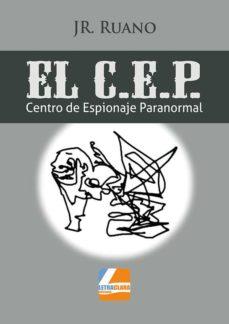 Descargar gratis ebook txt EL C.E.P. (CENTRO DE ESPIONAJE PARANORMAL) de J. P. RUANO (Spanish Edition)