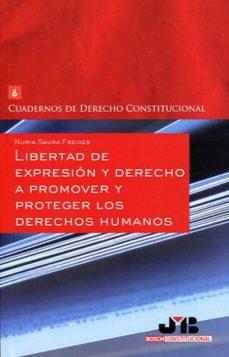 libertad de expresión y derecho a promover y proteger los derechos humanos (ebook)-nuria saura freixes-9788494405983