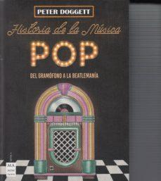 historia de la música pop. desde la primera grabación hasta la beatlemania-peter doggett-9788494696183