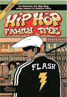 Descargar HIP HOP FAMILY TREE: LA HISTORIA DEL HIP HOP COMO NUNCA LA HABIAS VISTO gratis pdf - leer online