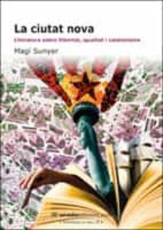 Relaismarechiaro.it La Ciutat Nova: Literatira Sobre Llibertat, Igualtat I Catalanism E Image