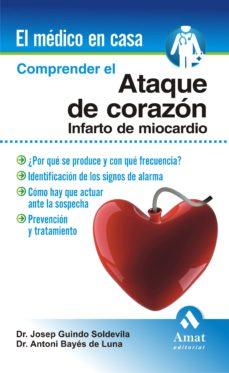 Descargando ebooks gratuitos para nook COMPRENDER EL ATAQUE DE CORAZON: INFARTO DE MIOCARDIO de ANTONI BAYES DE LUNA 9788497353083 PDF iBook