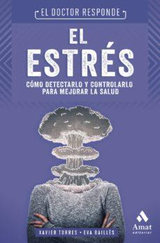 Libros de audio gratuitos en línea descarga gratuita EL ESTRES: EL DOCTOR RESPONDE de XAVIER TORRES MATA, EVA BAILLES LAZARO