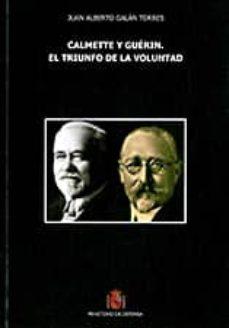 Encuentroelemadrid.es Calmette Y Guerin. El Triunfo De La Voluntad Image