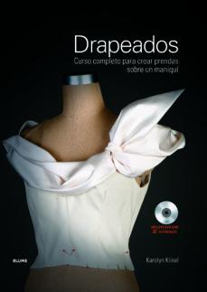 Descarga de libros en línea DRAPEADOS: CURSO COMPLETO PARA CREAR PRENDAS SOBRE UN MANIQUI (IN CLUYE DVD CON 32 TUTORIALES) en español de KAROLYN KIISEL 9788498017083