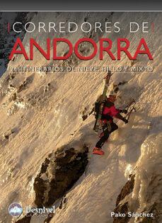 corredores de andorra. 126 intinerarios de hielo mixto y nieve-pako sanchez-9788498291483