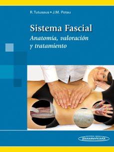 Libros de texto gratis para descargar libros electrónicos SISTEMA FASCIAL: ANATOMIA, VALORACION Y TRATAMIENTO 9788498357783