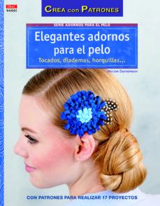 Audiolibro gratuito para descargar ELEGANTES ADORNOS PARA EL PELO. TOCADOS, DIADEMAS HORQUILLAS... en español de MIRIAM DORNEMANN