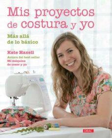 Pdf descargar ebook descargar gratis MIS PROYECTOS DE COSTURA Y YO (Spanish Edition) 9788498744583 de KATE HAXELL