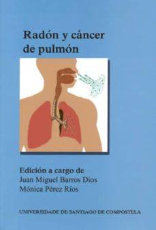 El mejor foro para descargar libros electrónicos gratis RADON Y CANCER DE PULMON CHM 9788498879483