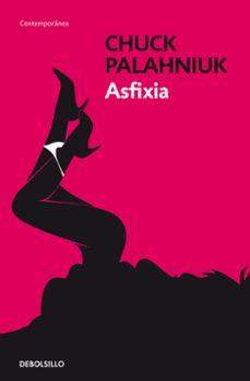 Audiolibros gratis para descargar ASFIXIA iBook 9788499088983 de CHUCK PALAHNIUK