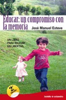 Descargar EDUCAR: UN COMPROMISO CON LA MEMORIA: UN LIBRO PARA EDUCAR EN LIB ERTAD gratis pdf - leer online