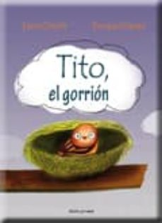 TITO, EL GORRION - LAURA CHICOTE | Triangledh.org